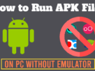 How to Run APK Files on PC without Emulator