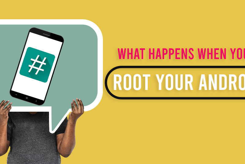 What Happens When you Root your Android